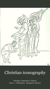Christian Iconography: Or, The History of Christian Art in the Middle Ages, Volume 1