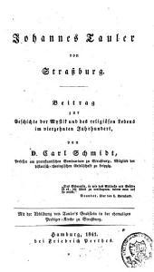 Johannes Tauler von Strassburg. Beitrag zur Geschichte der Mystik und des religiösen Leben im vierzehnten Jahrhundert