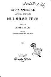 Nuova appendice all'opera intitolata Delle speranze d'Italia del conte Cesare Balbo da unirsi alla 2. ed. dell'opera stessa