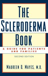 The Scleroderma Book: A Guide for Patients and Families, Edition 2