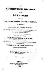 An authentick history of the late war between the united states and great britain