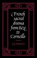 French Sacred Drama from B  ze to Corneille PDF