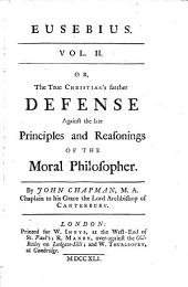 Eusebius, or the true christian defense against a late book entituled the Moral philosopher: Volume 2