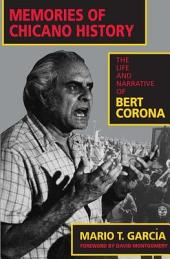 Memories of Chicano History: The Life and Narrative of Bert Corona