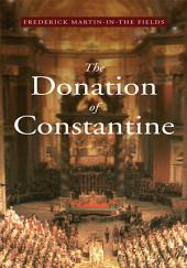 The Donation of Constantine: A Vision at the Roman Church and the World in the 21st Century