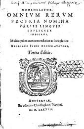 Nomenclator omnium rerum propria nomina variis linguis explicata indicans multo quam antea emendatior a locupletior Hadriano Iunio medico auctore