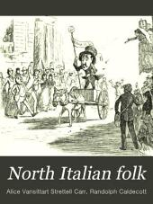North Italian Folk: Sketches from Town and Country Life