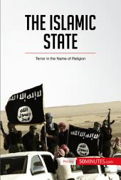 The Islamic State: Terror in the Name of Religion