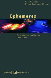 Ephemeres: Mediale Innovationen 1900/2000