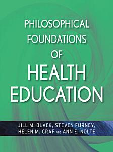 Philosophical Foundations of Health Education Book