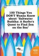 100 Things You Don't Wanna Know about Saltwater Buddha