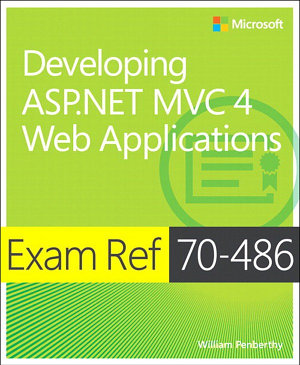 Exam Ref 70 486 Developing ASP NET MVC 4 Web Applications  MCSD  PDF