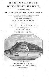 Merkwaardige bijzonderheden, inhoudende de nieuwste ontdekkingen in de natuurkunde, natuurlijke historie, land- en volkenkunde, op alle gedeelten van den aardbol: Volume 2