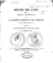 Recueil des actes de la séance solennelle de l'Académie Impériale des Sciences de St. Pétersbourg, tenue à l'occasion de sa fête séculaire le 29 décembre 1826