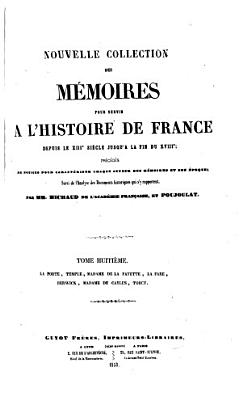 Nouvelle Collection Des M  moires Pour Servir    L histoire de France PDF