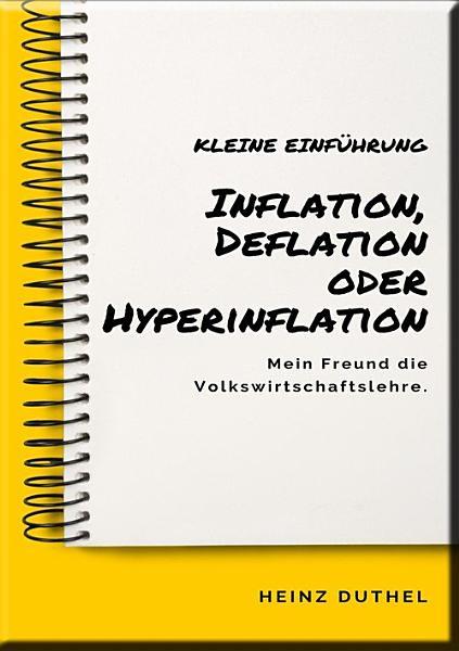 Mein Freund die Volkswirtschaftslehre  Inflation  Deflation oder Hyperinflation PDF