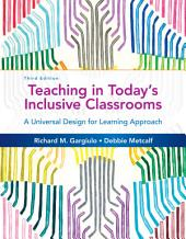 Teaching in Today's Inclusive Classrooms: A Universal Design for Learning Approach: Edition 3