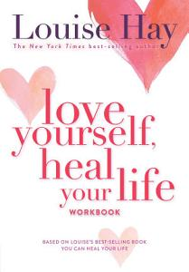 Love Yourself  Heal Your Life Workbook Book