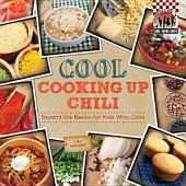 Cool Cooking Up Chili:: Beyond the Basics for Kids Who Cook