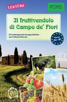 PONS Kurzgeschichten   Il fruttivendolo di Campo de  Fiori PDF