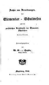 Archiv von Verordnungen, das Elementar-Schulwesen ... betreffend. Herausgegeben von W. G. v. d. H.