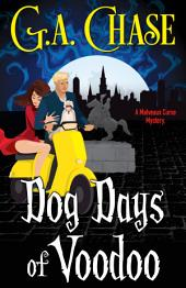 Dog Days of Voodoo: A Malveaux Curse Mystery (Book 1)
