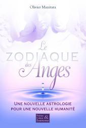 Le zodiaque des Anges: Une nouvelle astrologie pour une nouvelle humanité