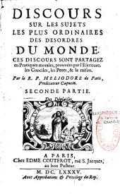 Discours sur les sujets les plus ordinaires des desordres du monde,... par le R. P. Heliodore de Paris,...