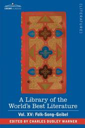 A Library of the World's Best Literature - Ancient and Modern - Vol. XV (Forty-Five Volumes); Folk-Song-Geibel