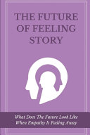 The Future Of Feeling Story