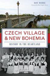 Czech Village   New Bohemia PDF