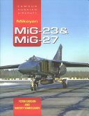 Mikoyan MiG-23 and MiG-27: Famous Russian AIrcraft