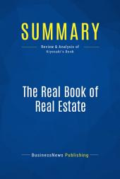 Summary: The Real Book of Real Estate: Review and Analysis of Kiyosaki's Book