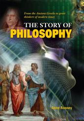 The Story of Philosophy: From Ancient Greeks to Great Thinkers of Modern Times
