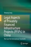 Legal Aspects of Privately Financed Infrastructure Projects  PFIPs  in China PDF