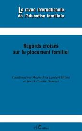 Regards croisés sur le placement familial