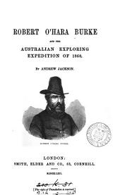Robert O'Hara Burke and the Australian Exploring Expedition of 1860