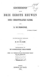 Geschiedenis van de drie eerste eeuwen der Christelijke kerk: Volume 1