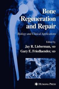 Bone Regeneration and Repair Book