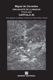 DON QUIJOTE DE LA MANCHA. CAPÍTULOS ESCOGIDOS. Capítulo 20 (texto adaptado al castellano moderno por Antonio Gálvez Alcaide)