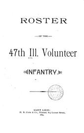 Roster of the 47th Ill. Volunteer Infantry