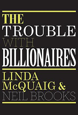 The Trouble with Billionaires