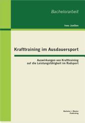 """Krafttraining im Ausdauersport: Auswirkungen von Krafttraining auf die Leistungsf""""higkeit im Radsport"""