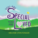 You Are Special   You Are Loved