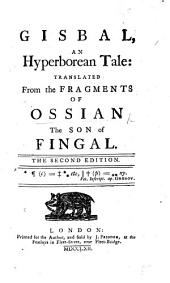 Gisbal: an Hyperborean tale: translated from the fragments of Ossian, etc. The second edition. [A political squib.]