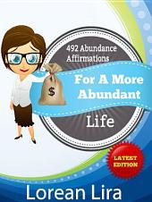 492 Abundance Affirmations For A More Abundant Life