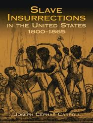 Slave Insurrections In The United States 1800 1865 Book PDF