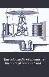 Encyclop  dia of Chemistry theoretical  Practical  and Analytical PDF