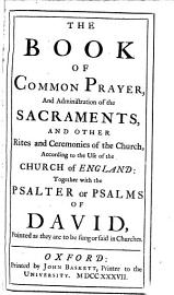 The Book Of Common Prayer  And Administration Of The Sacraments      Together With The Psalter