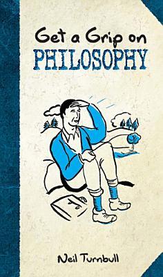 Get a Grip on Philosophy